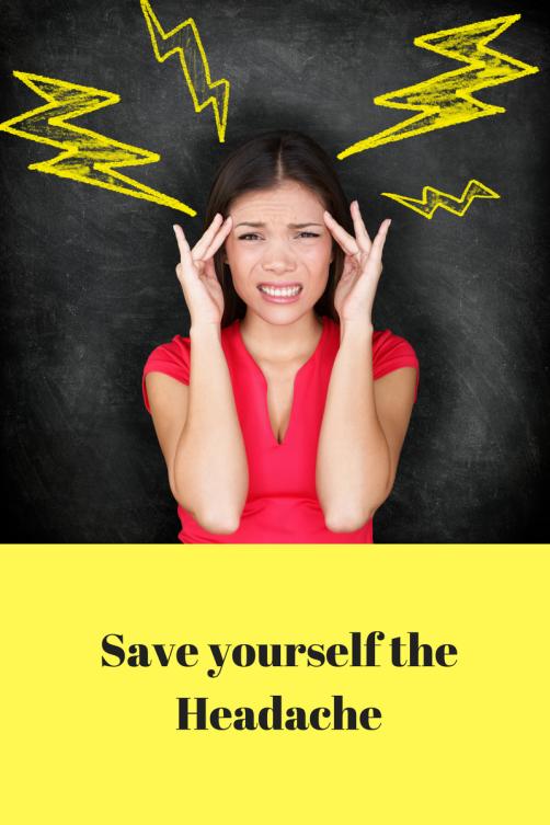 Save yourself the Headache